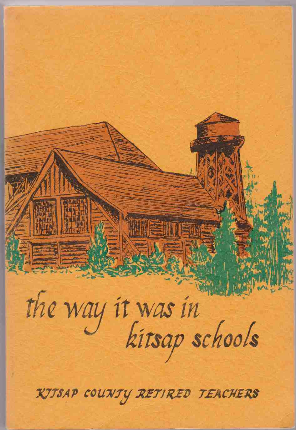 Image for THE WAY IT WAS IN KITSAP SCHOOLS Memoirs of School Days in Kitsap County