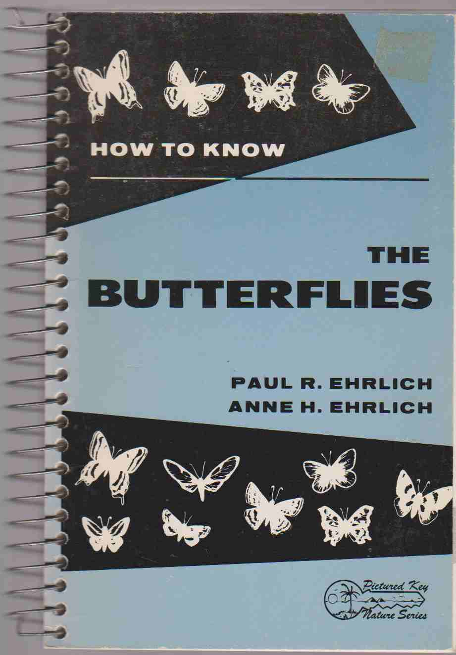 Image for HOW TO KNOW THE BUTTERFLIES; ILLUSTRATED KEYS FOR DETERMINING TO SPECIES ALL BUTTERFLIES FOUND IN NORTH AMERICA