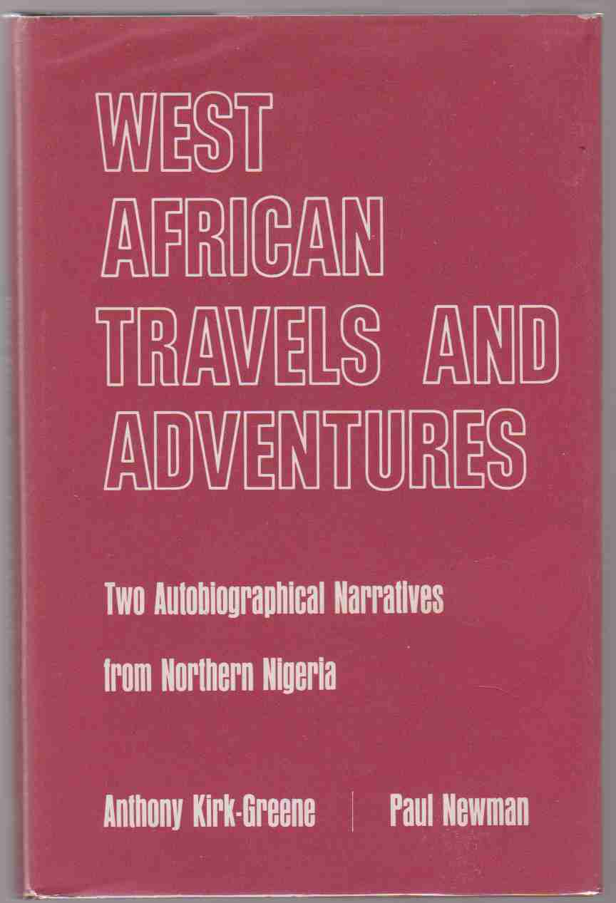 Image for WEST AFRICAN TRAVELS AND ADVENTURES;  Two Autobiographical Narratives from Northern Nigeria