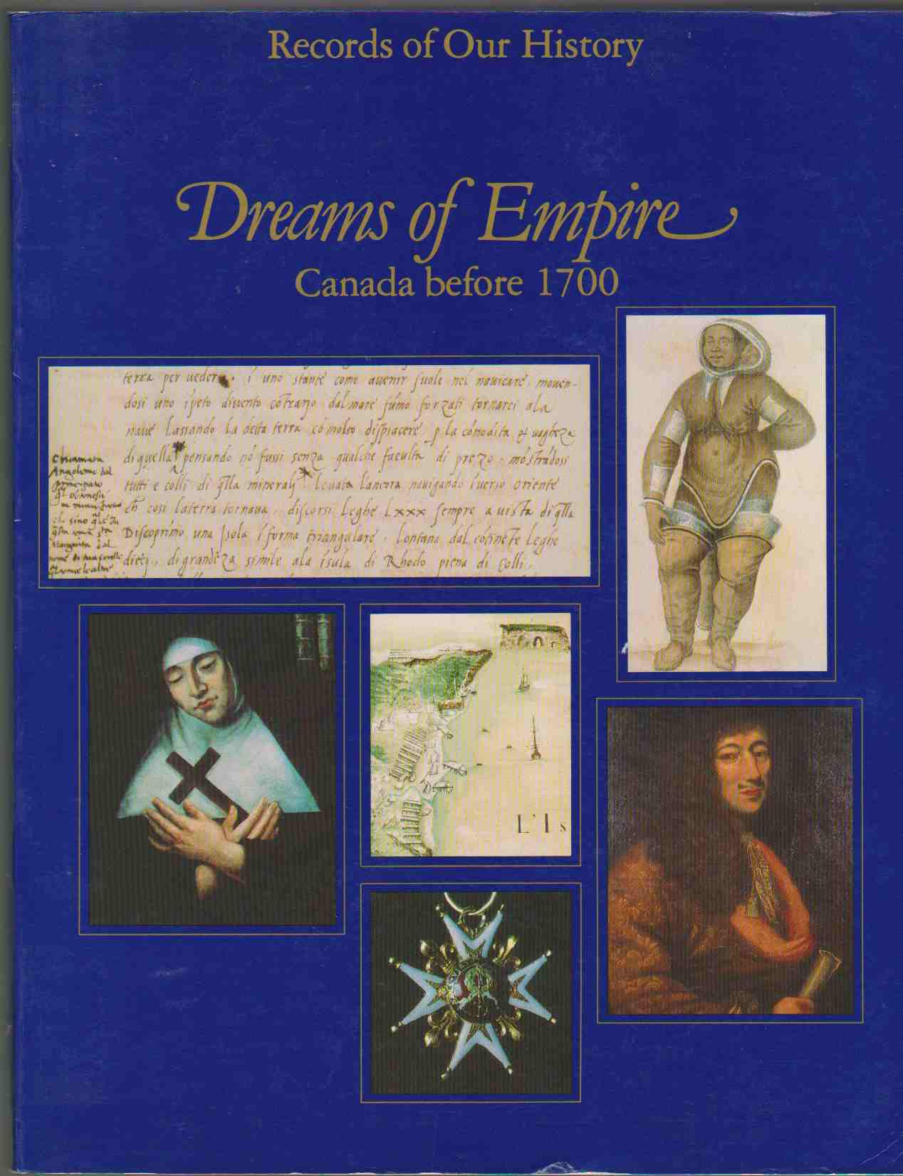 Image for DREAMS OF EMPIRE Canada before 1700
