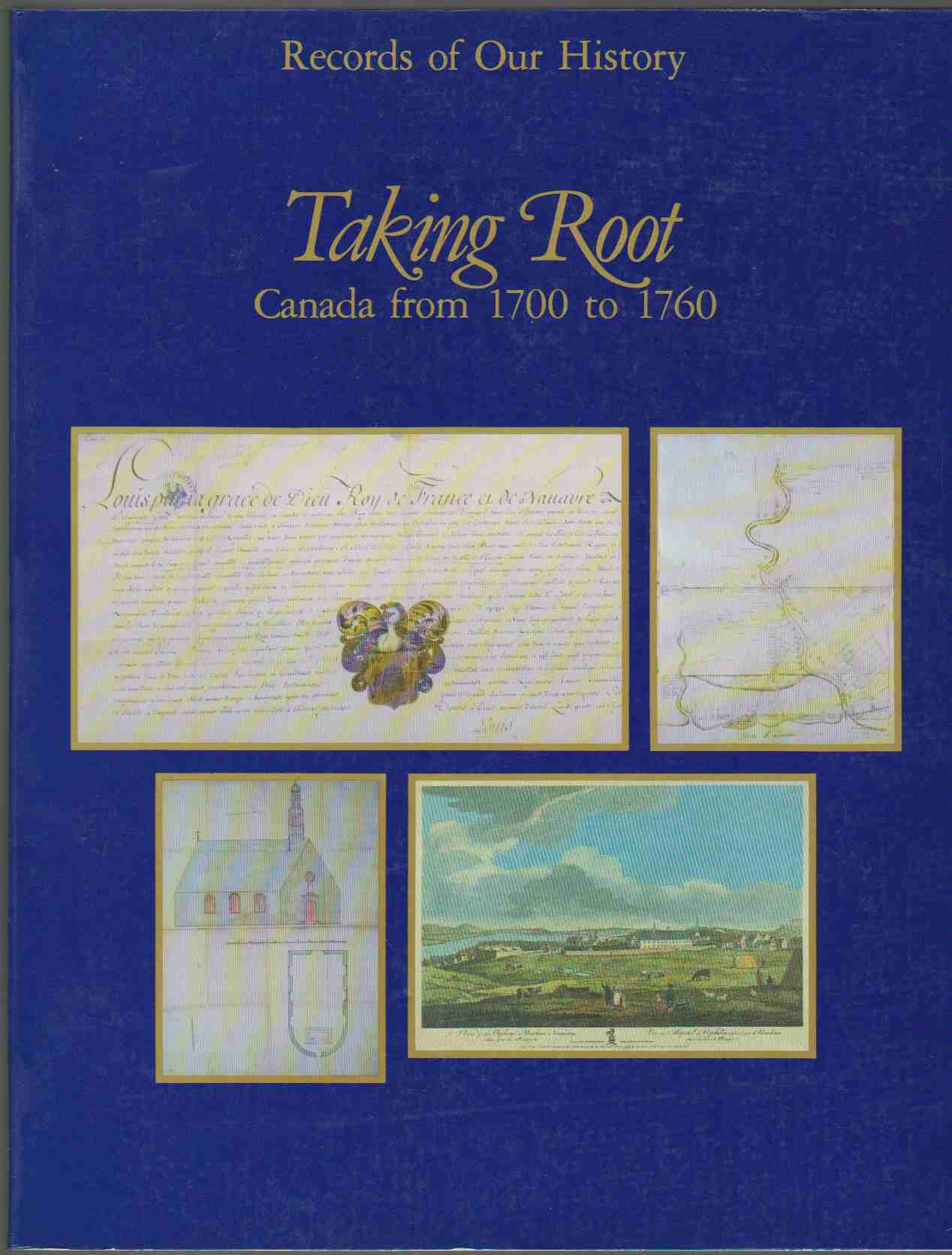 Image for TAKING ROOT Canada from 1700 to 1760