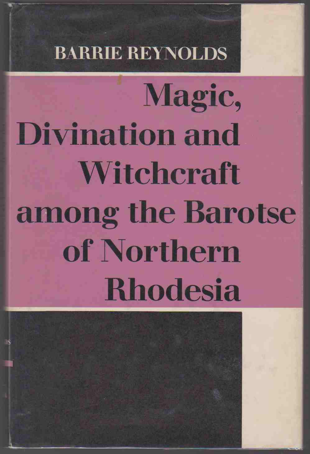 Image for MAGIC, DIVINATION AND WITCHCRAFT AMONG THE BARTOSE OF NORTHERN RHODESIA