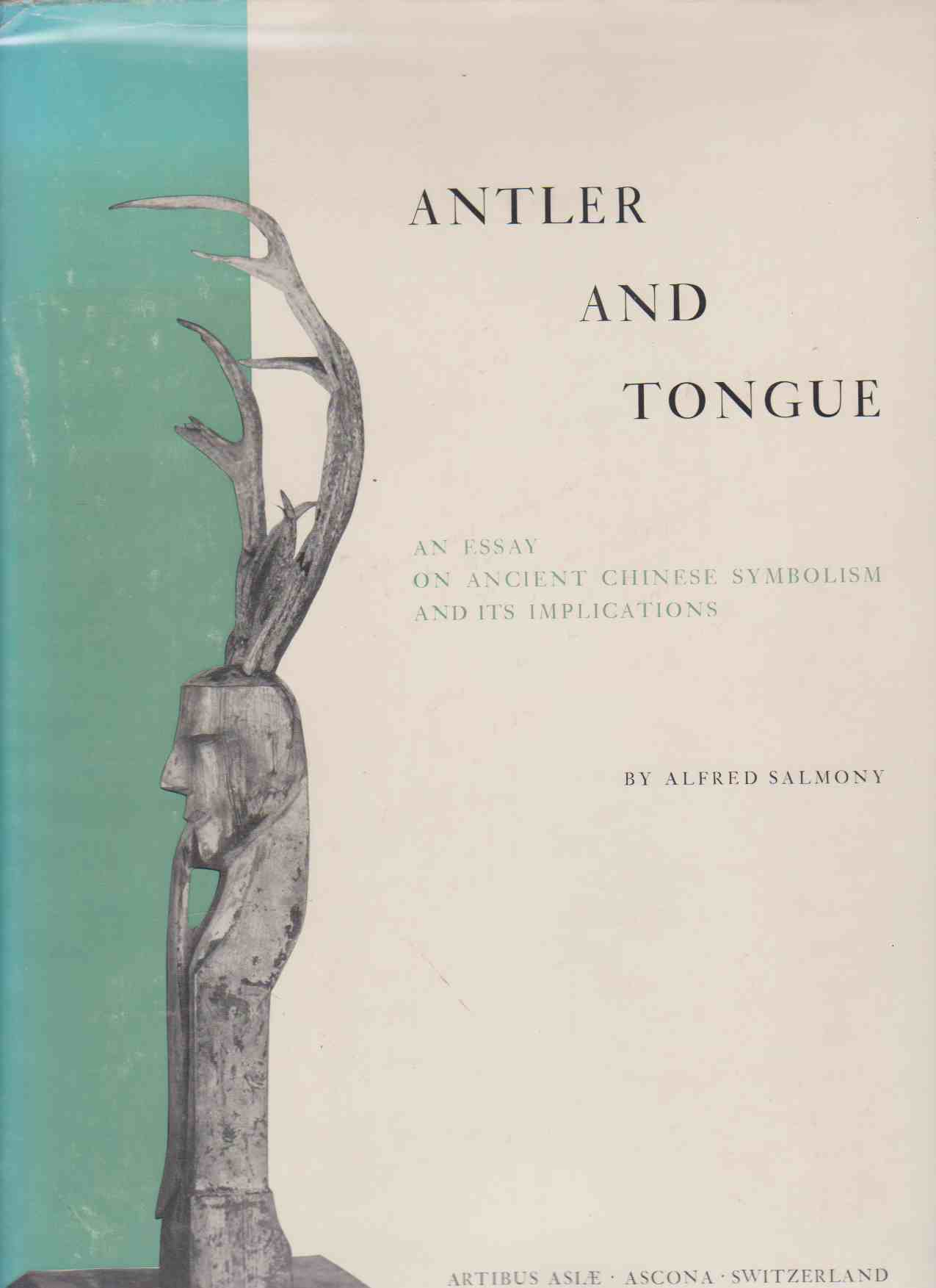Image for ANTLER AND TONGUE An Essay on Ancient Chinese Symbolism and its Implications