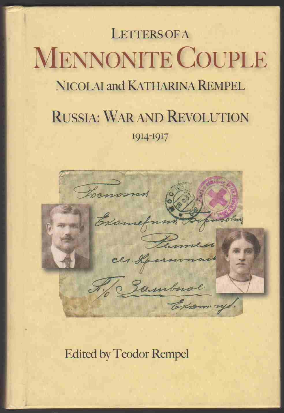 Image for LETTERS OF A MENNONITE COUPLE NICCOLAI AND KATHARINA REMPEL RUSSIA War and Revolution 1914-1917