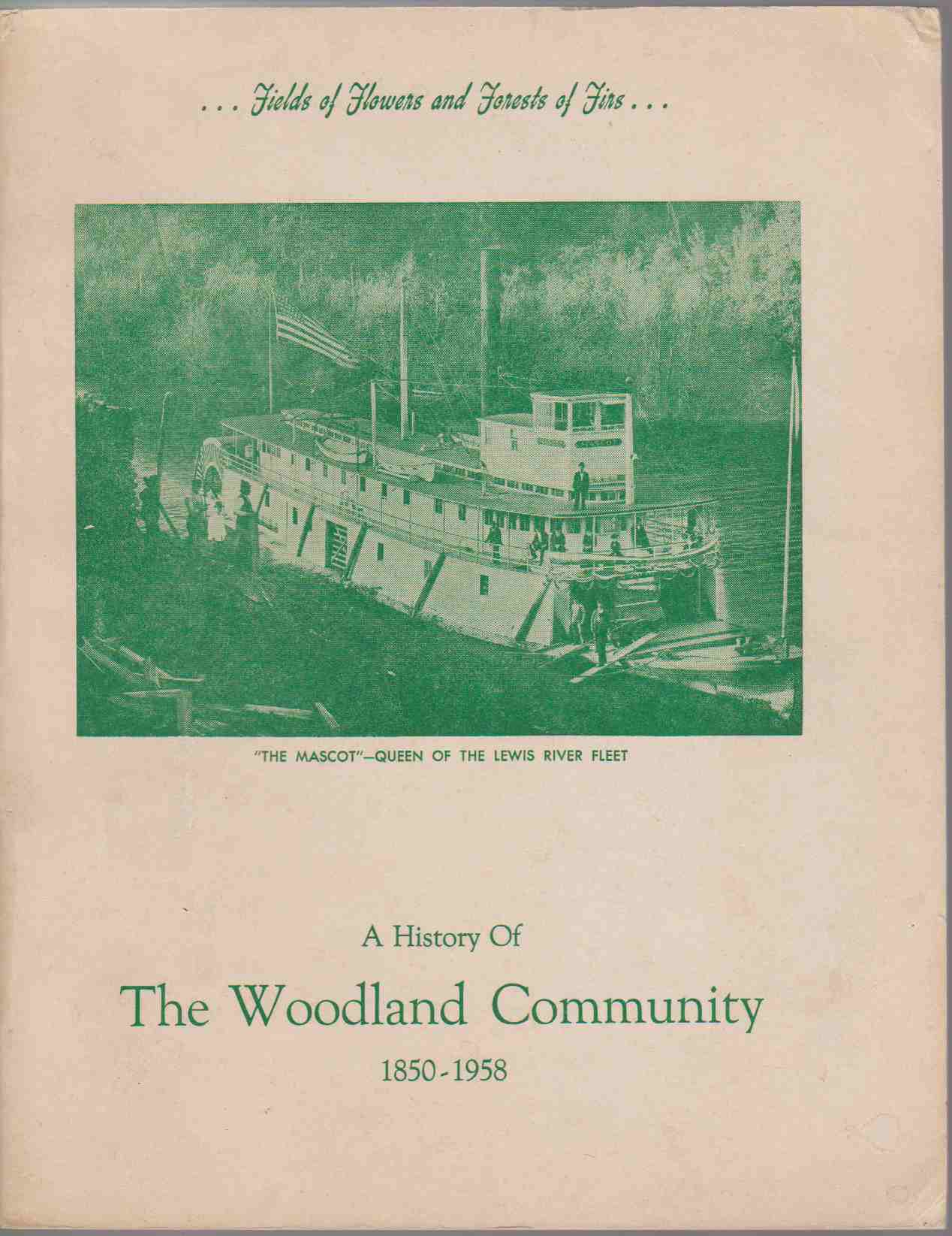 Image for FIELDS OF FLOWERS AND FORESTS OF FIRS... A HISTORY OF THE WOODLAND COMMUNITY 1850-1958