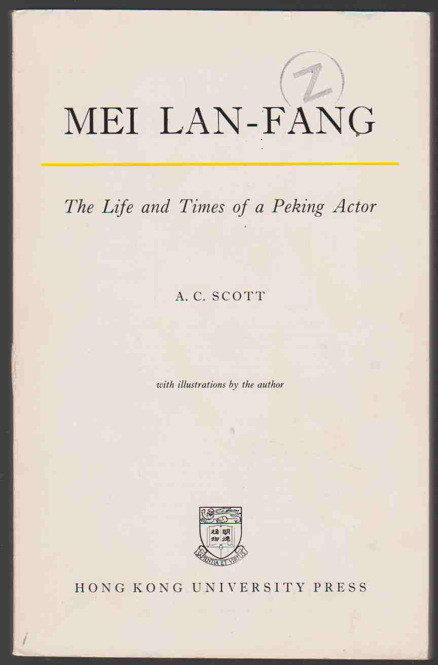 Image for MEI LAN - FANG THE LIFE and TIMES of a PEKING ACTOR