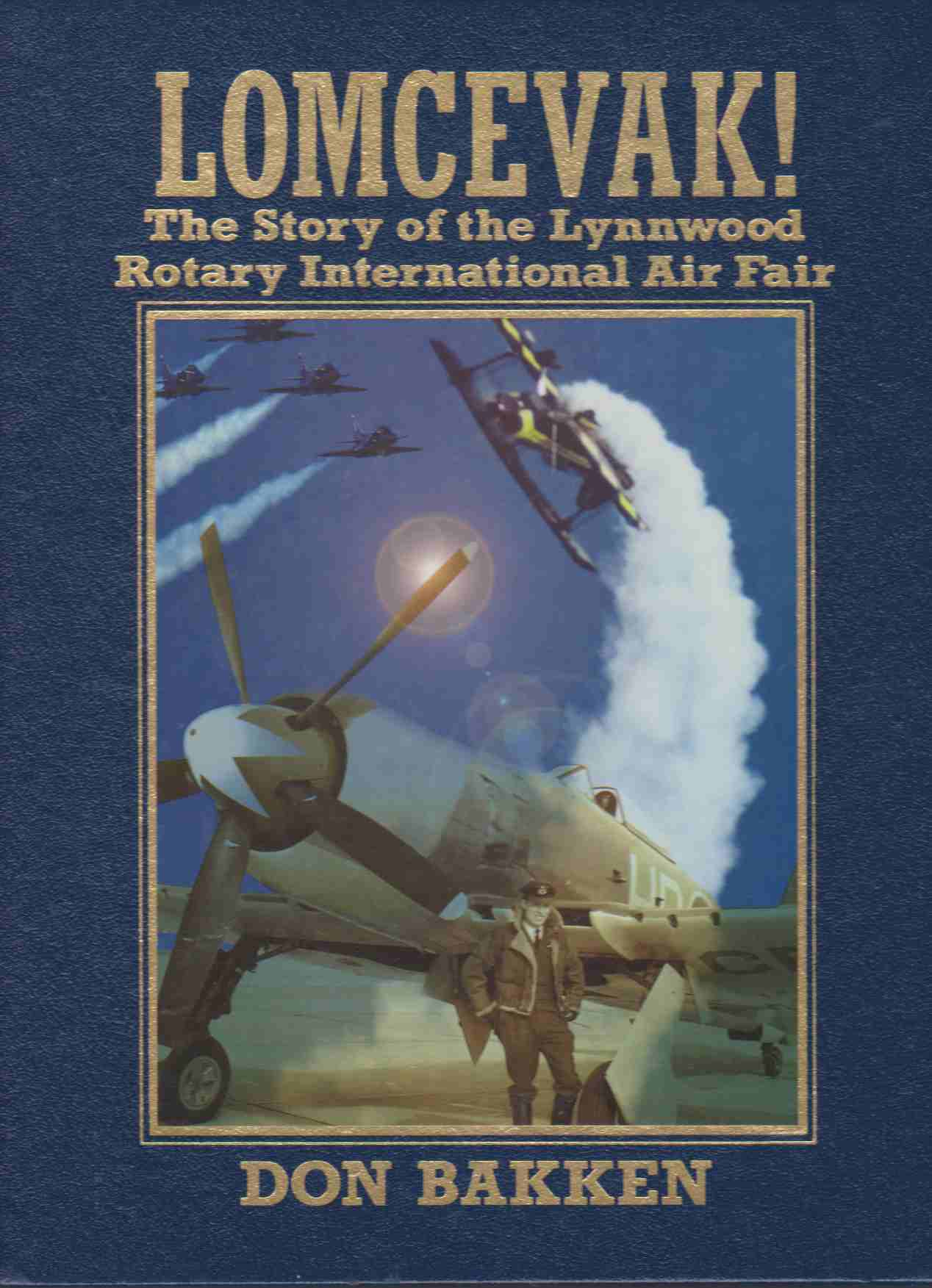 Image for LOMCEVAK!  The Story of the Lynnwood Rotary International Air Fair