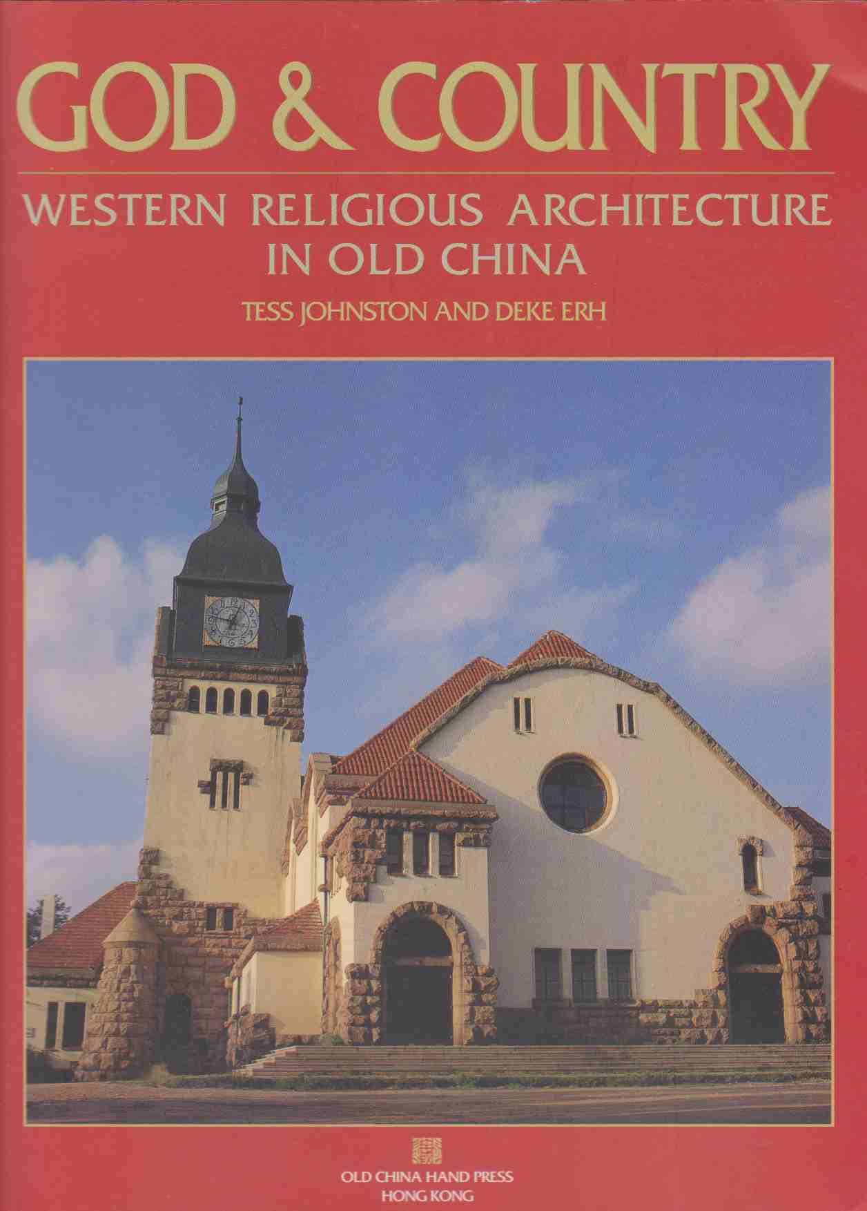 Image for GOD AND COUNTRY Western Religious Architecture in Old China