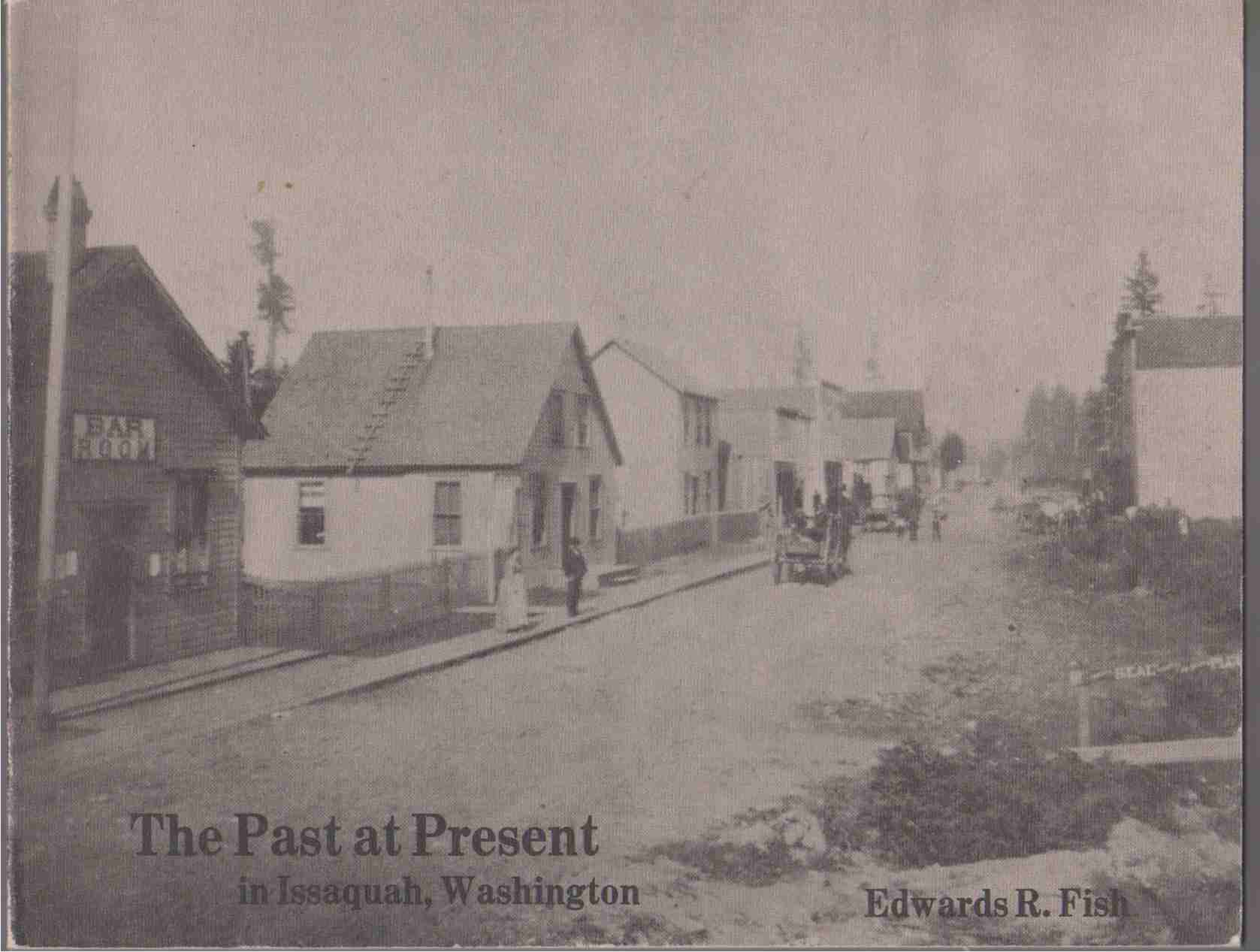 Image for THE PAST AT PRESENT IN ISSAQUAH, WASHINGTON