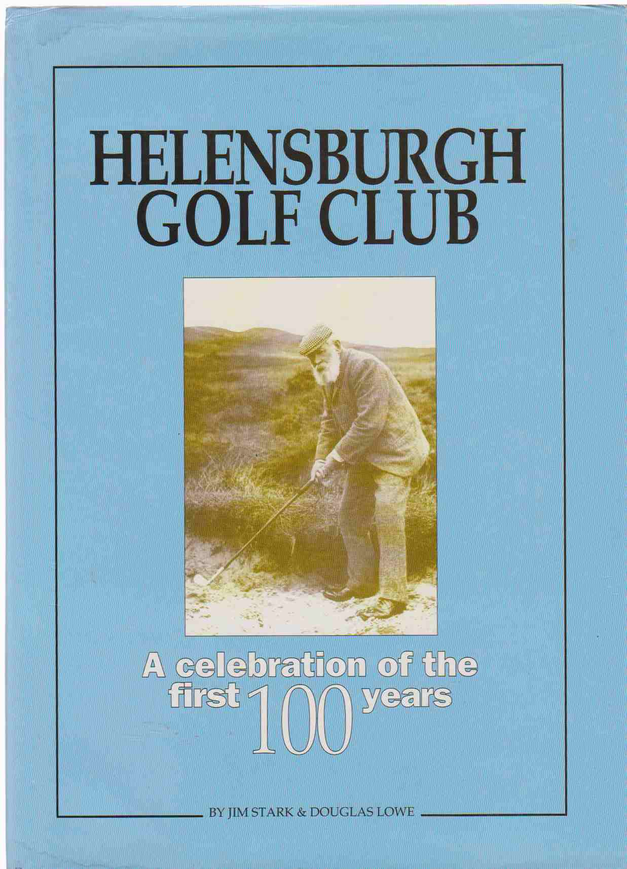Image for HELENSBURGH GOLF CLUB A Celebration of the First Hundred Years
