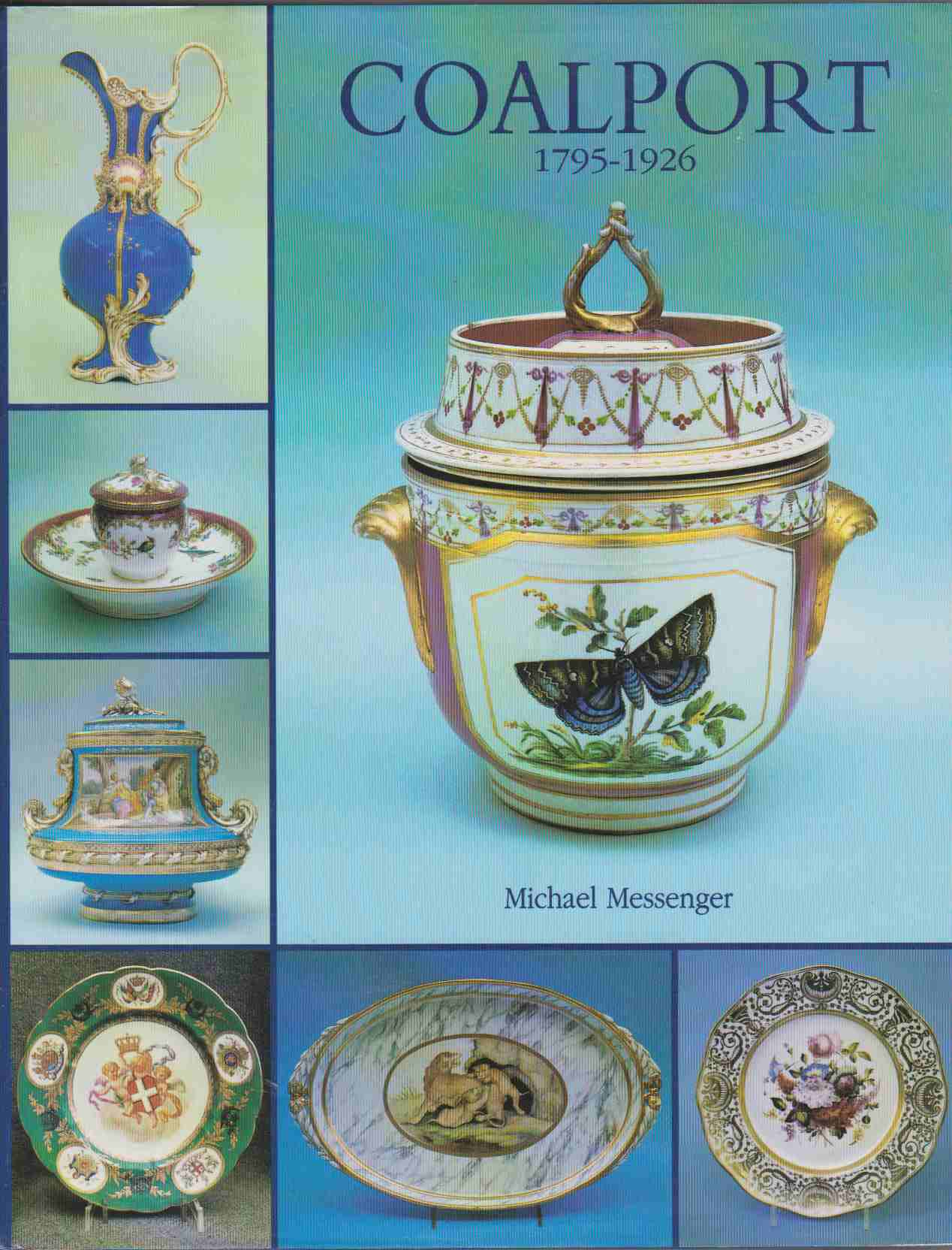 Image for COALPORT, 1795-1926 An Introduction to the History and Porcelains of John Rose and Company